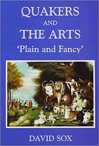 Quakers and the Arts: Plain and Fancy