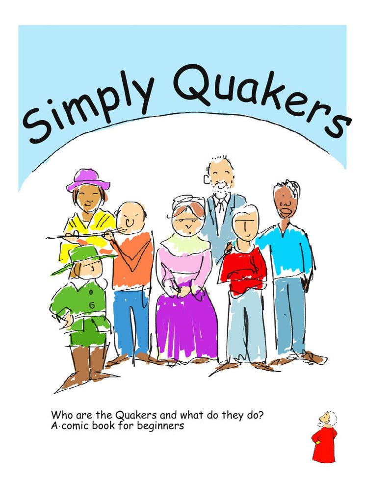 Simply Quakers: A Comic Book for Beginners