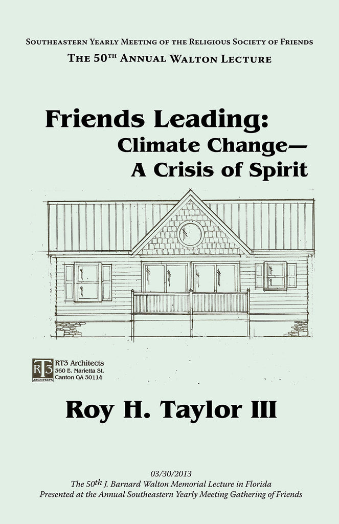 Friends Leading: Climate Change, A Crisis of Spirit