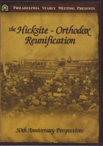Hicksite Orthodox Reunification: DVD