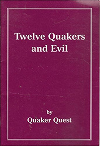 Twelve Quakers And Evil
