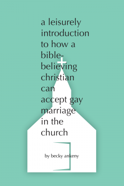 A Leisurely Introduction to How a Bible-believing Christian Can Accept Gay Marriage in the Church