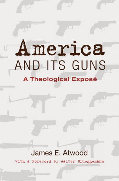 America And Its Guns: A Theological Expose
