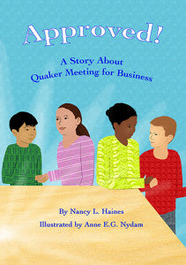 Approved!  A Story about Quaker Meeting for Business