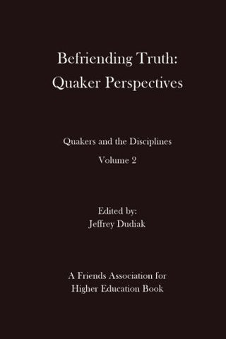 Befriending Truth: Quaker Perspectives