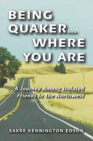 Being Quaker . .  Where You Are