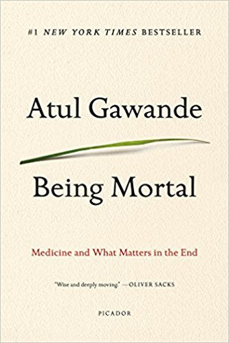 Being Mortal - Medicine and What Matters in the End (paperback)