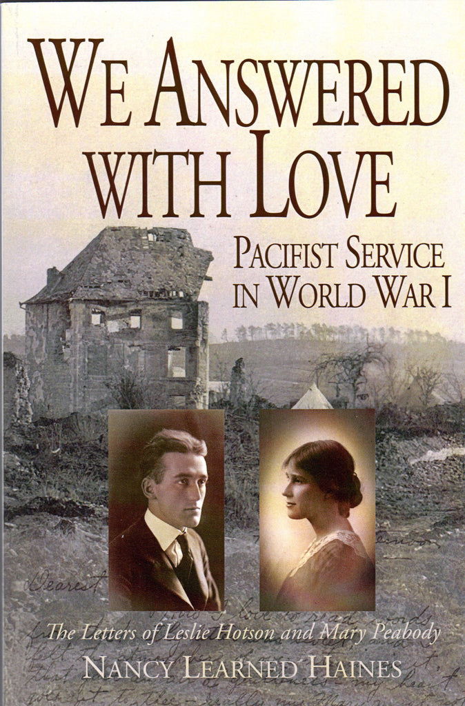 We Answered With Love: Pacifist Service in World War I