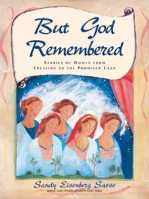 But God Remembered : Stories of Women from Creation to the Promised Land