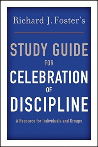 A Celebration of Discipline Study Guide