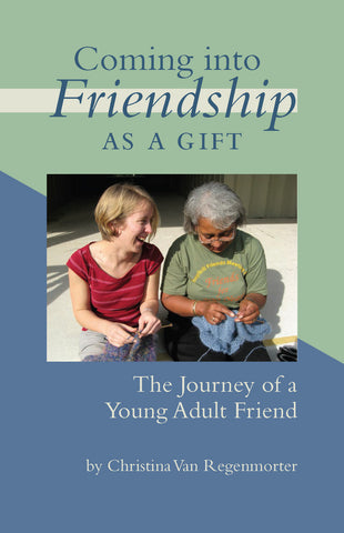 Coming Into Friendship as a Gift