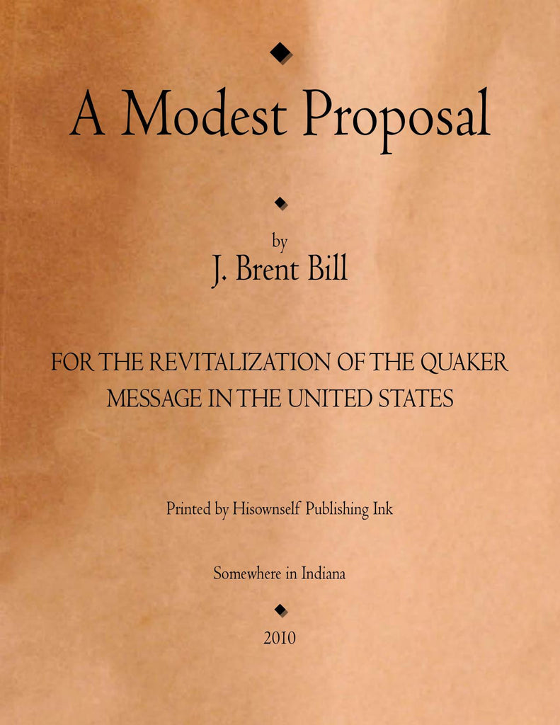 A Modest Proposal: For the Revitalization of the Quaker Message in the United States