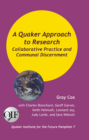 A Quaker Approach To Research: Collaborative Practice and Communal Discernment