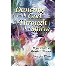 Dancing With God Through The Storm: Mysticism and Mental illness