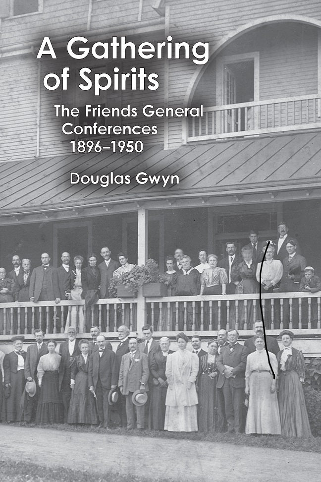 A Gathering of Spirits: The Friends General Conferences 1896-1950