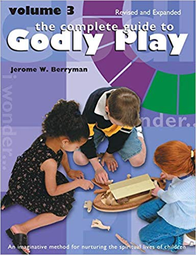 The Complete Guide to Godly Play: Revised and Expanded Volume 3