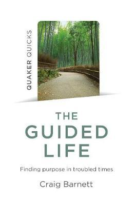 The Guided Life - Finding Purpose in Troubled Times