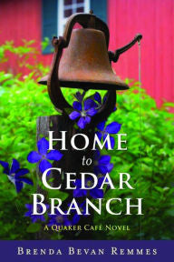 Home to Cedar Branch: (A Quaker Café Novel)