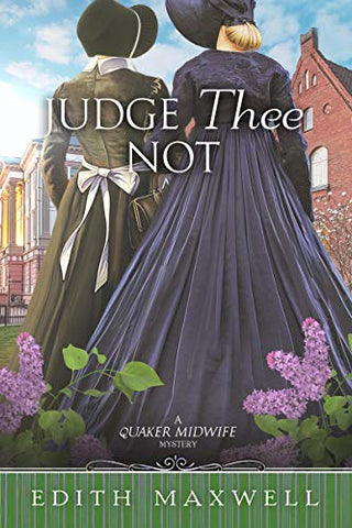 Judge Thee Not - Quaker Midwife Mystery #5