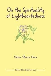On The Spirituality of Lightheartedness Pendle Hill Pamphlet #456