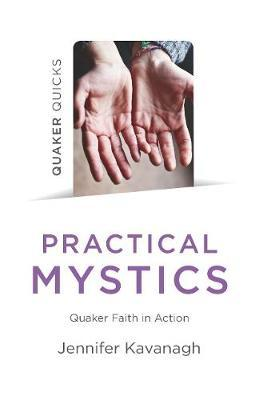 Practical Mystics - Quaker Faith in Action