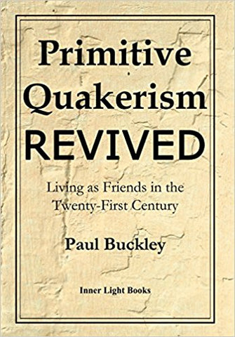 Primitive Quakerism Revived