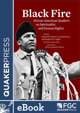 Black Fire: African American Quakers on Spirituality and Human Rights (ebook)