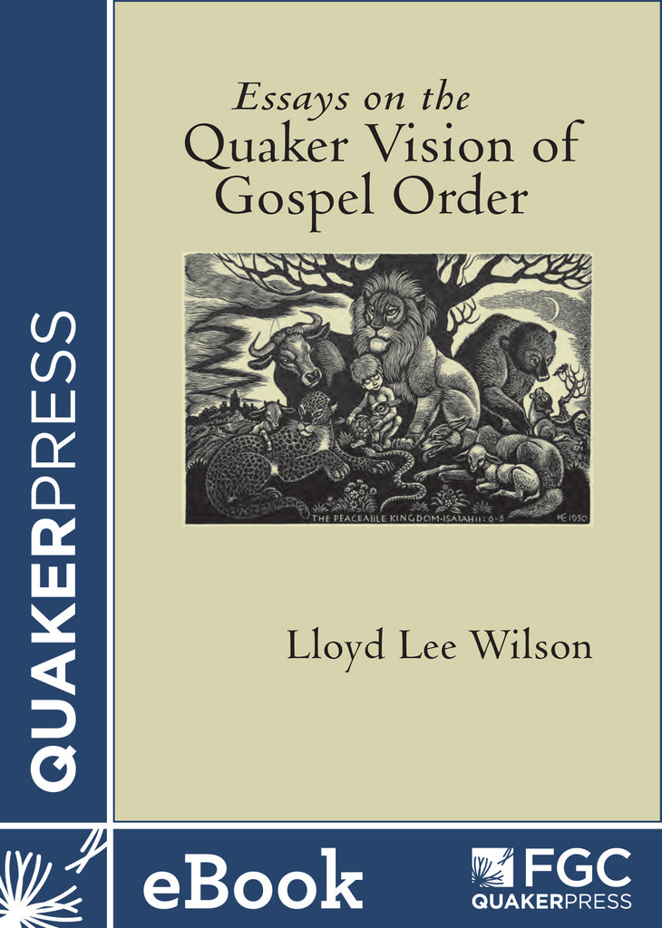 Essays on the Quaker Vision of Gospel Order (ebook)