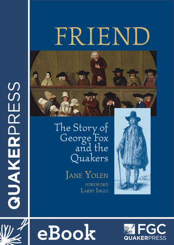 Friend: The Story of George Fox and the Quakers (ebook)