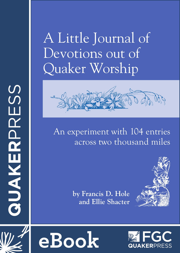 A Little Journal of Devotions out of Quaker Worship (eBook)