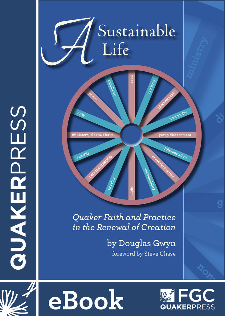 A Sustainable Life: Quaker Faith and Practice in the Renewal of Creation (ebook)