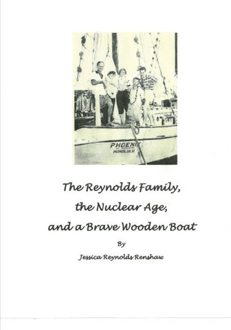The Reynolds Family, the Nuclear Age and a Brave Wooden Boat