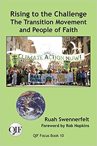 Rising to the Challenge: The Transition Movement and People of Faith (QIF #10)
