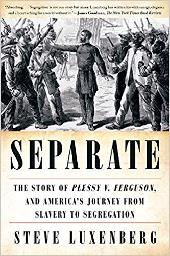 Separate: The Story of Plessy V. Furgeson