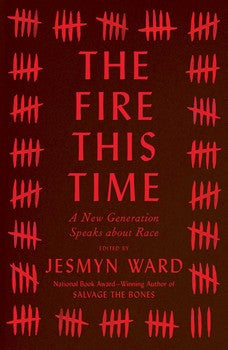 The Fire This Time : A New Generation Speaks about Race (paperback)