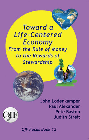 Toward a Life-Centered Economy (QIF #12)