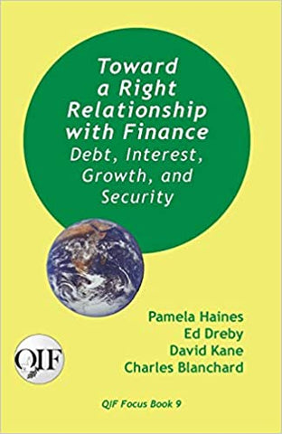 Toward a Right Relationship with Finance (QIF #9)