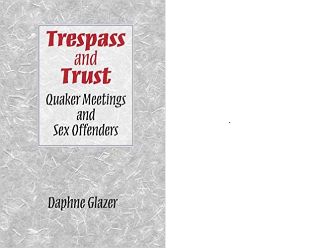Trespass and Trust : Quaker Meetings and Sex Offenders