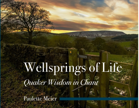 Wellsprings of Life: Quaker Wisdom in Chant - CD