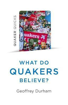 What Do Quakers Believe? A Religion of Everyday Life