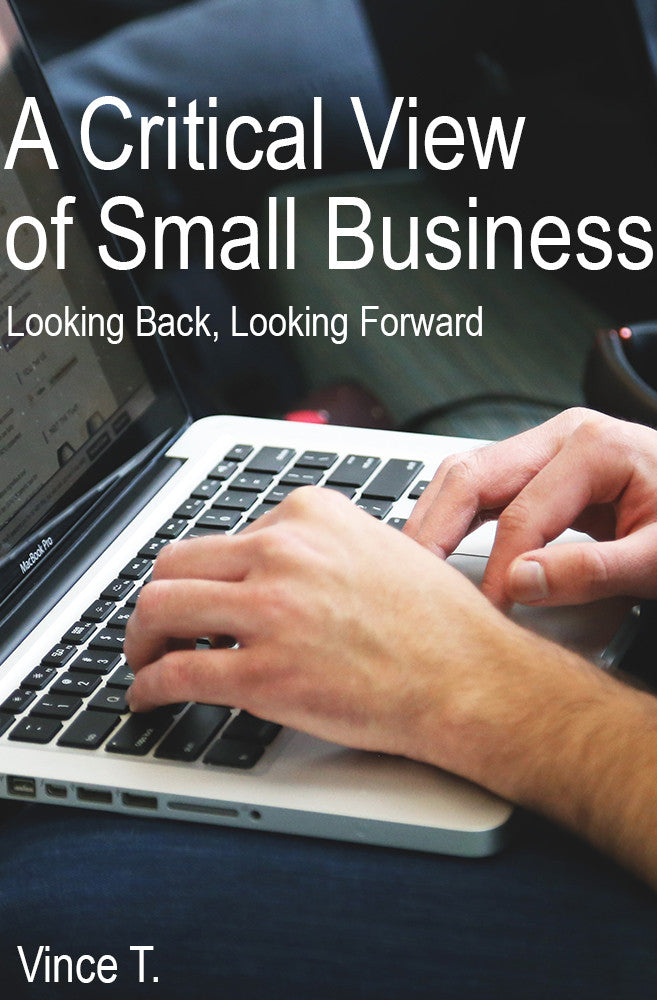 A Critical View of Small Business