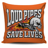 Loud Pipes Save Lives Pillow Cover