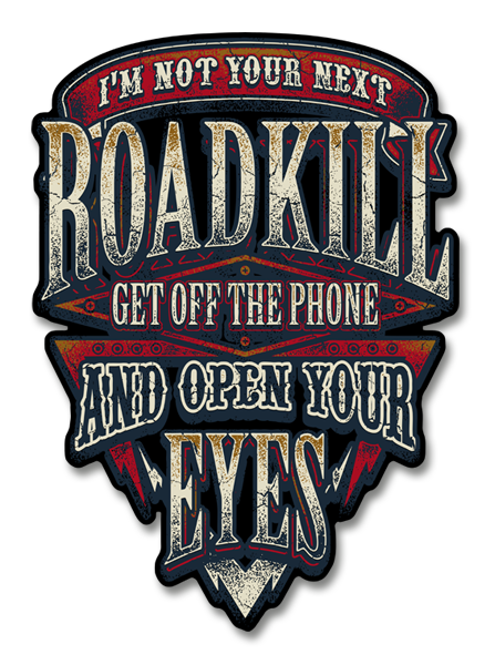 "I'm Not Your Next Roadkill 4"" Decals"