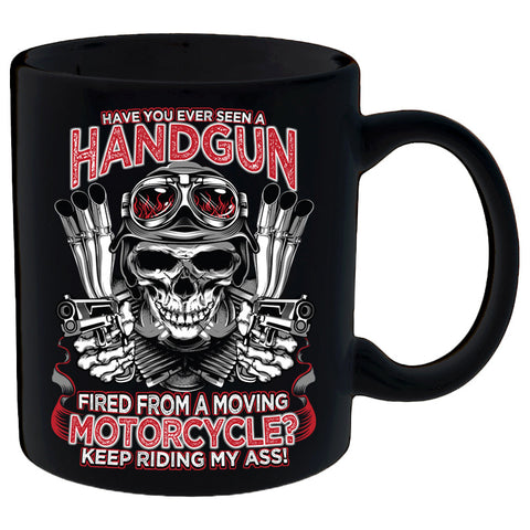 Have You Ever Seen A Handgun Fired From A Moving Motorcycle Mug