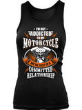 I'm Not Addicted To My Motorcycle We're Just In A Committed Relationship (Ladies)