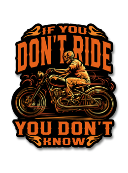 "If You Don't Ride, You Don't Know 7"" Decal"