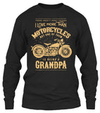 One Thing I Love More Than Motorcycles Is Being A Grandpa (Front Print)