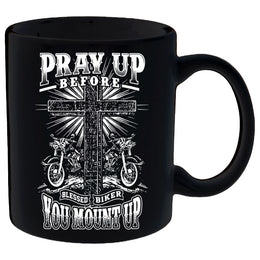 Pray Up Before You Mount Up Mug