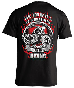 Biker T-shirt - Yes I Do Have A Retirement Plan I Plan To Go Riding Motorcycle
