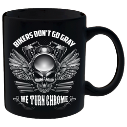Coffee Mug - Bikers Don't Go Gray We Turn Chrome - Skull & Wings Mug